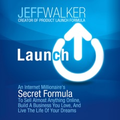 Launch: An Internet Millionaire's Secret Formula to Sell Almost Anything Online, Build a Business You Love, and Live the Life of Your Dreams (Unabridged)