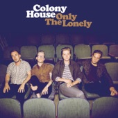 Colony House - Lonely