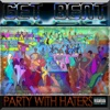 Party with Haters - Get Bent