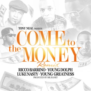 Come to the Money (Remix) [feat. Ricco Barrino] - Single Mp3 Download