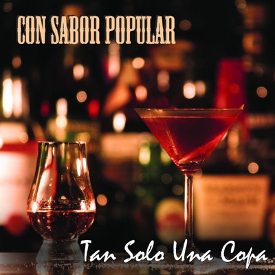 Con Sabor Popular (Tan Sólo una Copa) - José Arbey
