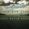 Five Quick Cuts - EP, Cold War Kids