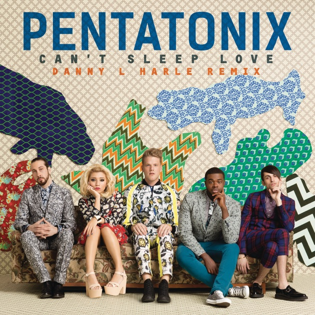 Can't Sleep Love (Danny L Harle Remix) - Single by Pentatonix on ...