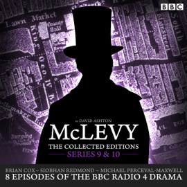 McLevy: The Collected Editions, Series 9 & 10: Eight episodes of the BBC Radio 4 crime drama series audiobook