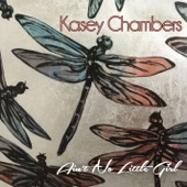 Kasey Chambers - Ain't No Little Girl