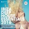 Ibiza Deep House Essentials 2016 (Deluxe Version)