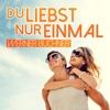 Du liebst nur einmal - Werner Buchner