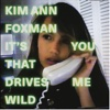 It's You That Drives Me Wild - EP - Kim Ann Foxman