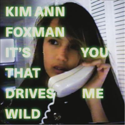 It's You That Drives Me Wild - EP - Kim Ann Foxman album