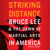Charles Russo - Striking Distance: Bruce Lee & the Dawn of Martial Arts in America (Unabridged)  artwork