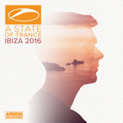 A State of Trance, Ibiza 2016 (Mixed by Armin van Buuren) - Armin van Buuren - Armin van Buuren