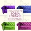 Los Mejor De Bossa Lounge En Español ジャケット写真