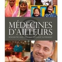 Télécharger Médecines d'ailleurs - Saison 1 Episode 19