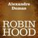 Alexandre Dumas - Robin Hood