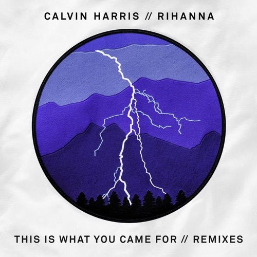 Calvin Harris - This Is What You Came For (feat. Rihanna) [Remixes] - EP