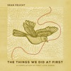 Sean Feucht - The Things We Did at First Album