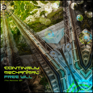 Contineum & Mechanimal - Free Will Remixes - EP