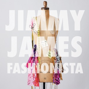 Jimmy James - Fashionista