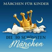 Märchen für Kinder: Die 30 schönsten Märchen der Brüder Grimm