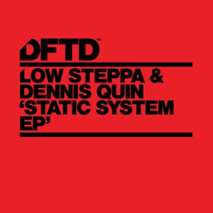 Low Steppa & Dennis Quin - Static System