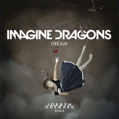 Imagine Dragons - Dream (Jorgen Odegard Remix) - Single