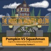 Pumpkin vs. Squashman - Single - The New 11