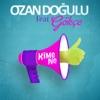Kime Ne feat Gökçe Single