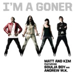 Matt and Kim - I'm a Goner (feat. Soulja Boy & Andrew W.K.)