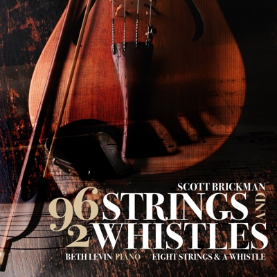 Brickman: 96 Strings & 2 Whistles - Eight Strings & a Whistle & Beth Levin album