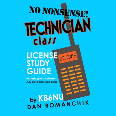 No-Nonsense Technician Class License Study Guide: For Tests Given Between July 2014 and June 2018 (Unabridged)