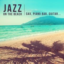 jazz on the beach the best of instrumental smooth jazz background