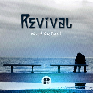 Want You Back - EP - Revival - Revival