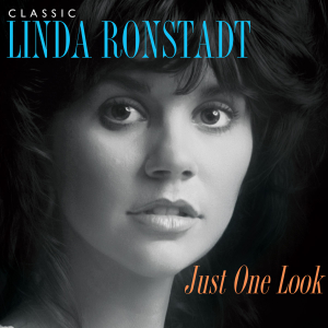 Just One Look: Classic Linda Ronstadt (Remastered)