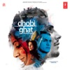 Dhobi Ghat Original Motion Picture Soundtrack