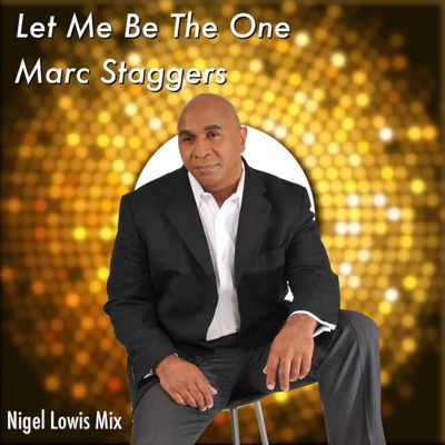 Let Me Be the One - Single - Marc Staggers album