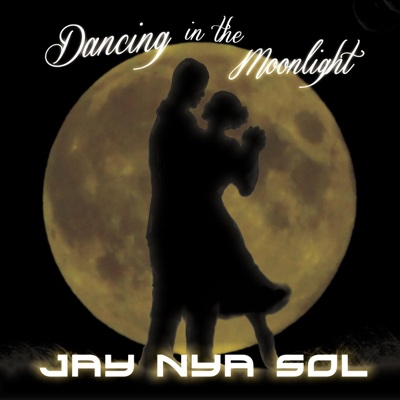 Dancing in the Moonlight - Jay Nya Sol album