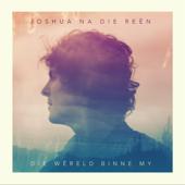 Die Wêreld Binne My - Joshua Na Die Reën