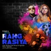 Rang Rasiya Single feat Miraya Tigerstyle Single