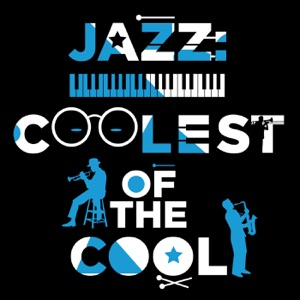 Jazz: Coolest of the Cool