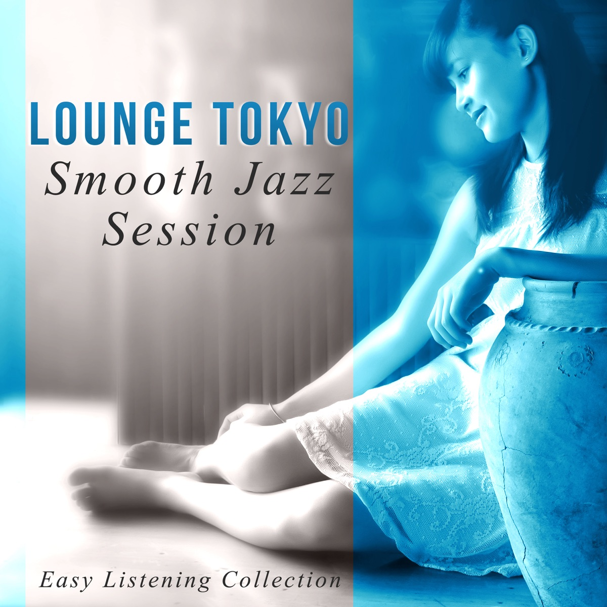 Lounge Tokyo Smooth Jazz Session - Easy Listening Collection