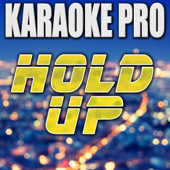 Hold Up (Originally Performed by Beyonce) [Instrumental Version]