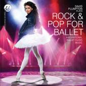 Rock & Pop for Ballet Inspirational Ballet Class Music