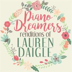 Piano Dreamers Renditions of Lauren Daigle