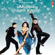 Mujhse Shaadi Karogi - Sonu Nigam, Udit Narayan & Sunidhi Chauhan - Sonu Nigam, Udit Narayan & Sunidhi Chauhan