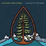Cascade Crescendo - Weekend at Harry's