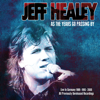 When the Night Comes Falling from the Sky (Live) - Jeff Healey