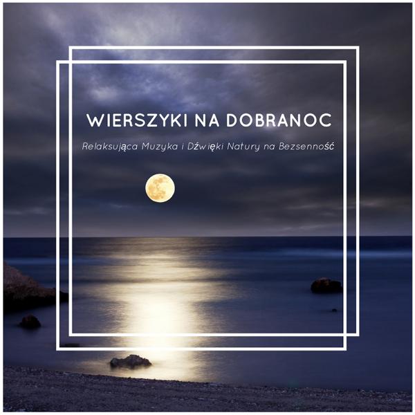 Wierszyki Na Dobranoc Relaksująca Muzyka I Dźwięki Natury Na Bezsenność De Muzyka Relaksacyjna Maestro