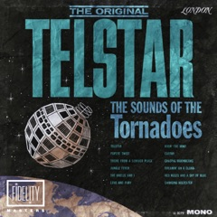 The Original Telstar: The Sounds of the Tornadoes