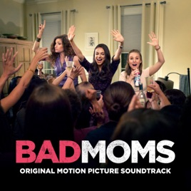 Bad moms original motion picture soundtrack by various artists bad moms original motion picture soundtrack publicscrutiny Gallery