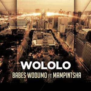 Babes Wodumo - Wololo feat. Mampintsha